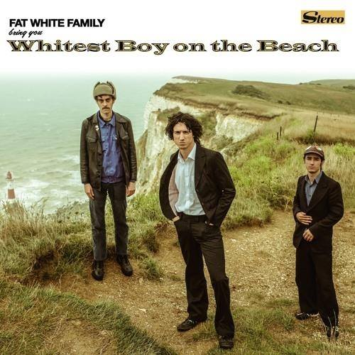 Fat White Family Whitest Boy On The Beach Trainspotting