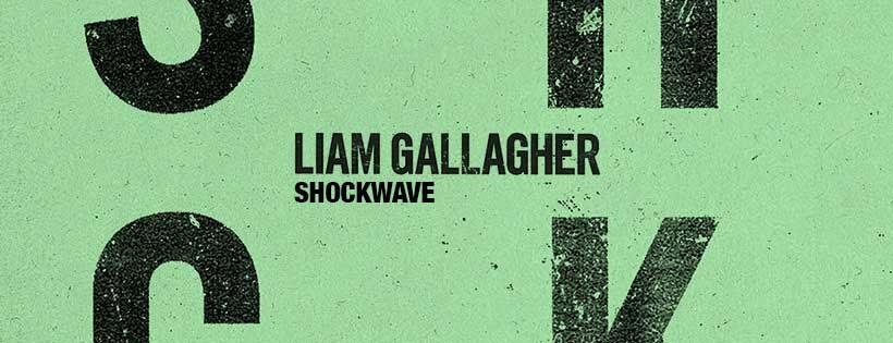 shockwave liam gallagher