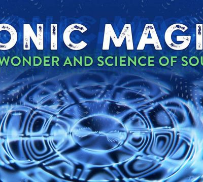 Sonic Magic The Wonder And Science Of Sound Full