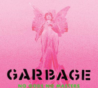 Garbage lanzamiento No Gods No Masters